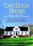 Proust, Alain: Cape Dutch Houses and Other Old Favourites