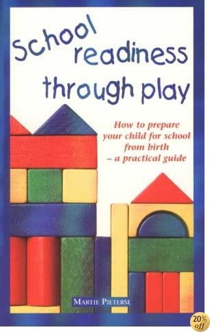 School Readiness Through Play: How to Prepare Your Child for School from Birth - A Practical Guide (Dreamtime Stories from Africa)