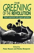 Greening of the Revolution: Cuba's…