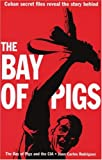 Rodriguez, Juan C.: Bay of Pigs and The CIA