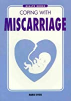 Coping with miscarriage by Marge Overs