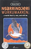 Bell, Diane: Ngarrindjeri Wurruwarrin: A World That Is, Was, and Will Be