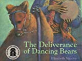 Stanley, Elizabeth: The Deliverance of Dancing Bears