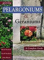 Growing Pelargoniums and Geraniums: A…