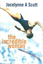 The incredible woman : power & sexual…