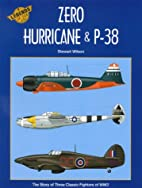 Zero, Hurricane and P-38: Legends of the Air…