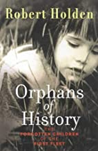 Orphans of History: the Forgotten Children…