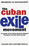 Calvo, Hernando: The Cuban Exile Movement: Dissidents or Mercenaries?