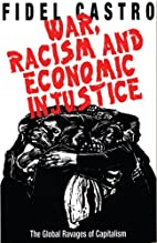 War, Racism and Economic Justice: The Global…