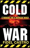 Castro, Fidel: Cold War: Warnings for a Unipolar World