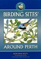 Birding sites around Perth by Ron Van Delft