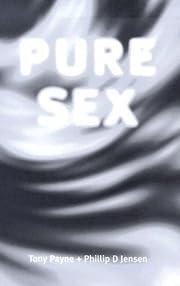 Pure Sex av Philip Payne Tony & Jensen