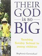 Their God is so Big by Stephanie Carmichael