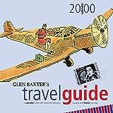 Baxter, Glen: Glen Baxter's Travel Guide - Wall Calendar 2000