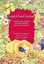 Tropical Food Gardens by Leonie Norrington