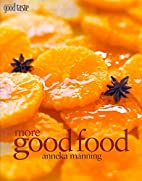More Good Food by Anneka Manning