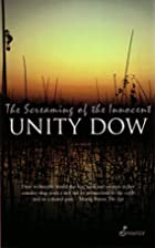 The Screaming of the Innocent by Unity Dow