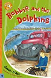 D'Ath, Justin: Robbie and the Dolphins (Making Tracks)