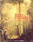 Red cedar in Australia by John A. McPhee