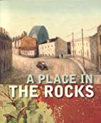 A Place in the Rocks by Anna Cossu