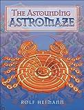 Heimann, Rolf: The Astounding Astromaze