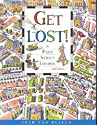 Get Lost!: In Paris, Sydney, London and More…