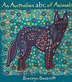 An Australian ABC of Animals by Bronwyn…