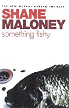 Something Fishy by Shane Maloney