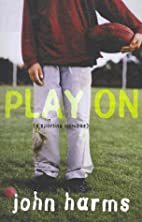 Play on: A Sporting Omnibus by John Harms