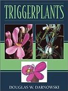 Triggerplants by Douglas W. Darnowski