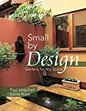 Urquhart, Paul: Small by Design: Gardens for Any Space