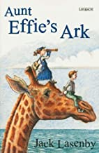 Aunt Effie's ark by Jack Lasenby