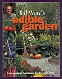 Ward, Bill: Bill Ward&#39;s Edible Garden