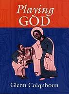 Playing God by Glenn Colquhoun