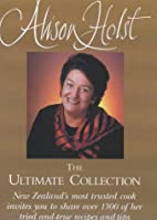 Alison Holst: the Ultimate Collection by…