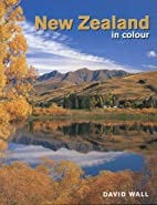 New Zealand in Colour by David Wall