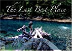 The Last Best Place: Images of New Zealand…