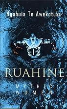 Ruahine: Mythic Women by Ngahuia Te…