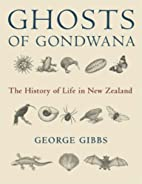 Ghosts of Gondwana: the History of Life in…