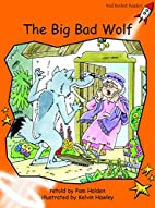 The Big Bad Wolf (Red Rocket Readers:…