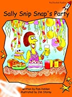 Sally Snip Snap's Party (Red Rocket Readers:…