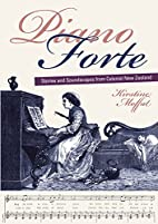Piano forte : stories and soundscapes from…