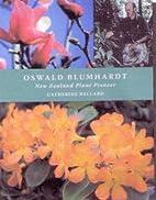 Oswald Blumhardt: New Zealand Plant Pioneer…