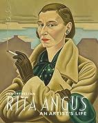 Rita Angus: An Artist's Life by Jill…