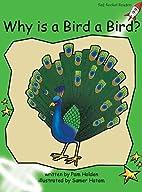 Why is a Bird a Bird? (Red Rocket Readers:…