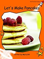 Let's Make Pancakes (Red Rocket Readers:…