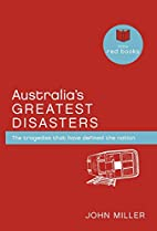Australia's Greatest Disasters by John…