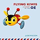 Flying Kiwis : a history of the OE by Jude…