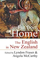 Far from home : the English in New Zealand…