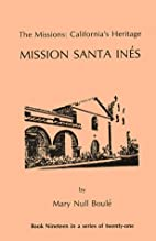 The Missions: California's Heritage :…